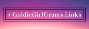 GoldieGirlGrams Links
