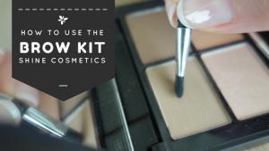 How to use Shine Cosmetics Brow Kit